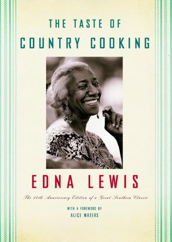 The Taste of Country Cooking: The 30th Anniversary Edition of a Great Southern Classic Cookbook by [Edna Lewis]