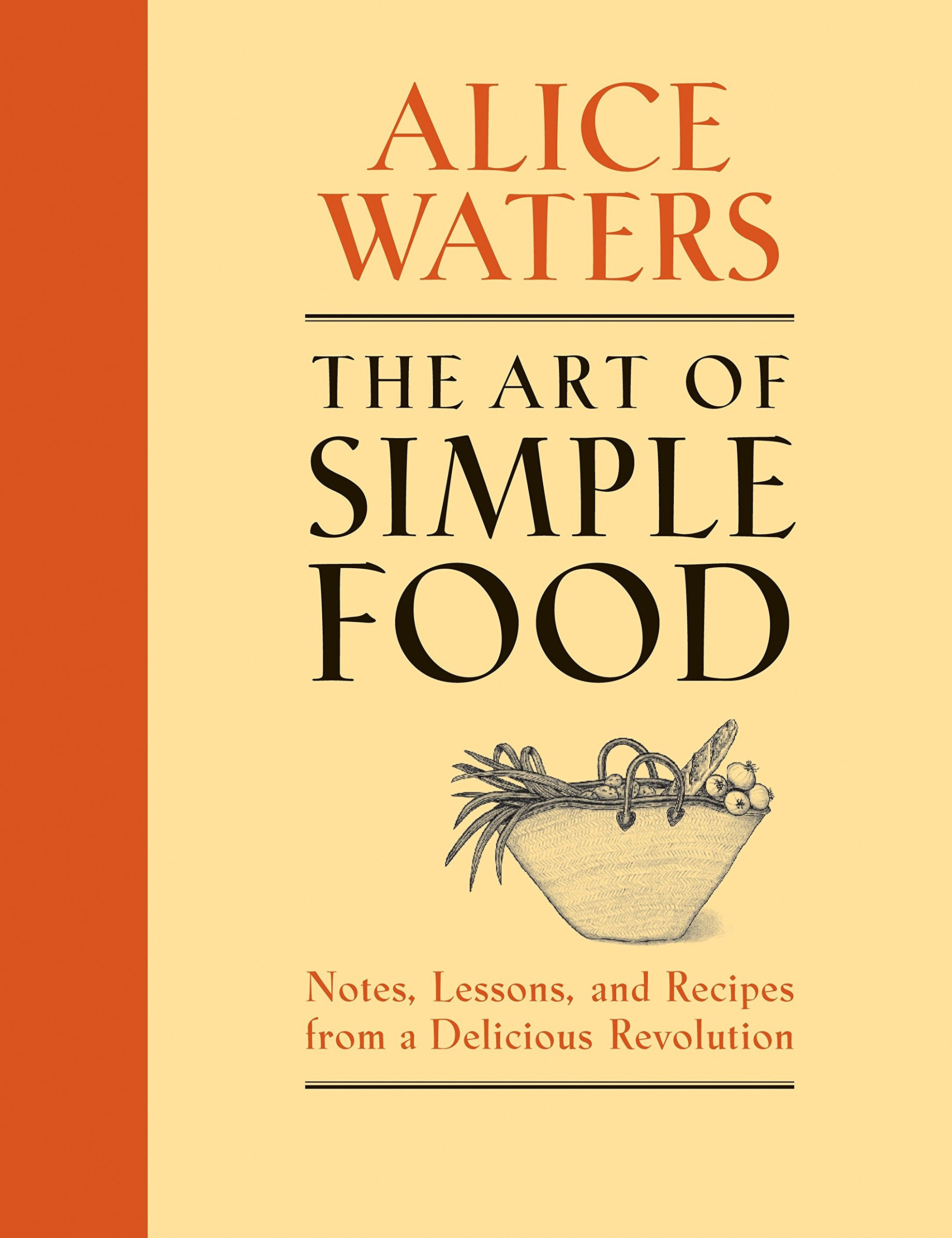 The Art of Simple Food - 8 Cookbooks to own